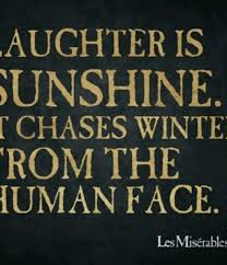 Les Miserables #quotes #laughter Laughter is sunshine. It chases ...