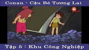Mọt PHIM - Conan : Cậu bé tương lai Tập 5 - Khu Công Nghiệp