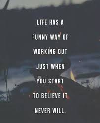 Quotes Works Life Works Out Positive Quotes Words Quotes Words
