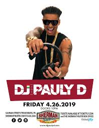 Dj Pauly D Tickets Sherman Theater Stroudsburg Pa