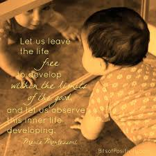 Best Maria Montessori Quotes Bits Of Positivity Unique Maria Montessori Quotes