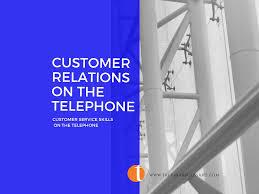 customer service on the telephone houston customer service effective customer relations on the telephone