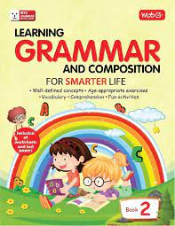 Preface the grade 2 english textbook aims at providing pupils with adequate opportunities to be exposed to the target language and actively engaged in its use. Learning Grammar And Composition For Smarter Life Class 2 9789389167931 Rs 250 00 Pcmb Today Books Cds Magzines