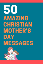 It's an incredible tool for us as parents to talk to. 50 Christian Mother S Day Messages And Bible Verses Futureofworking Com