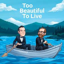 TBTL- Too Beautiful to Live