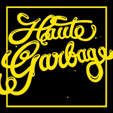 The Haute Garbage Podcast