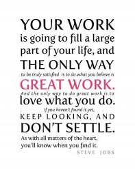 New Job Quotes Amazing Steve Jobs Quote Re Work You'll Need A Great CV To Find A New Job