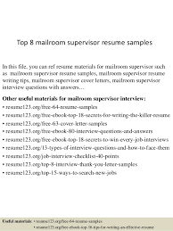 Top 8 mailroom supervisor resume samples In this file, you can ref resume  materials for ...