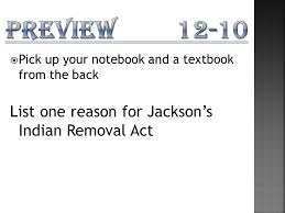 preview list one reason for jackson s n removal act ppt preview 12 10 list one reason for jackson s n removal act