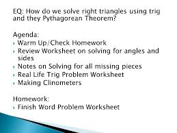 eq how do we solve right triangles using trig and they pythagorean theorem
