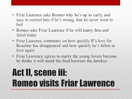 romeo and juliet act ii ppt video online act ii scene iii romeo s friar lawrence