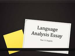 language analysis essay writing language analysis essay writing summaryyour task it to look closely at the language and images and explain how they areused