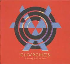 <b>Chvrches - The</b> Bones Of What You Believe   Releases   Discogs
