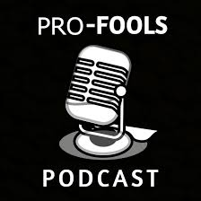 The Pro-Fools Podcast