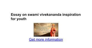 essay on swami vivekananda inspiration for youth google docs