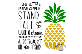 Be A Pineapple Svg Cut File Pineapple Quote Svg Pineapple
