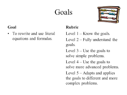 complex problems goals goal to rewrite and use literal equations and formulas