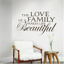 Beautiful Wall Quotes Best of The Love Of A Family Makes Life Beautiful Love Family Wall Quotes