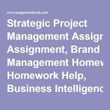 best homework assignment images homework strategic project management assignment brand management homework help business intelligence assignments web