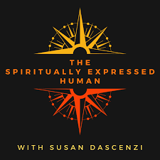 The Spiritually Expressed Human - Navigating the Human Experience