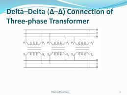 three phase transformer ppt delta delta Δ Δ connection of three phase transformer