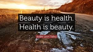 "Beauty And Health Quotes Best Of Andre Leon Talley Quote ""Beauty Is Health Health Is Beauty"" 24"