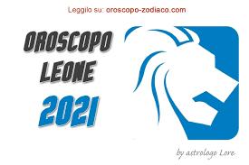 Oroscopo Leone 2021 - Anno di contrapposizioni