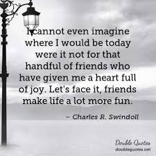 Quotes About Joy 84 Wonderful I Cannot Even Imagine Where I Would Be Today Were It Not For That