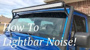 Jeep Jk Light Bar Wind Noise Light Bar Noise Hum How To Get Rid Of That Obnoxious Led Lightbar Hum