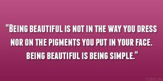 Quotes About Being Simple And Beautiful
