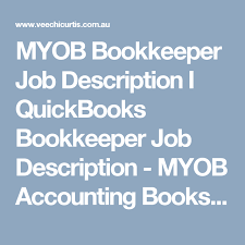Myob Bookkeeper Job Description I Quickbooks Bookkeeper Job ...