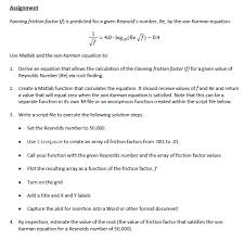 assignment fanning friction factor f is predicted for a given reynolds number re