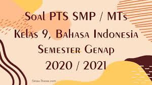 Kunci jawaban buku paket bahasa indonesia kelas 9 halaman 13. Soal Jawaban Pts Smp Kelas 9 Bahasa Indonesia Semester 2 K13 2020 2021 Sinau Thewe Com