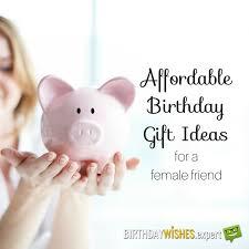 good birthday presents for female friends 20 affordable birthday gift ideas for a female friend