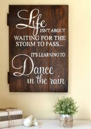 Wooden Signs With Quotes Interesting Wooden Sign Sayings And Quotes Dance In The Rain Wood Sign