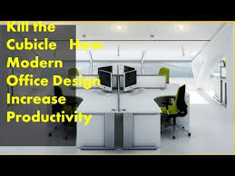 cubicle office design. Kill The Cubicle How Modern Office Design Increase Productivity O