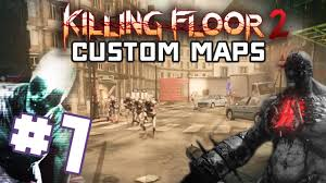 killing floor 2 custom maps part 1 west london 2009 remake