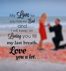 Love Quotes For My Love Best My Love For You Has No End Pictures Photos And Images For Facebook