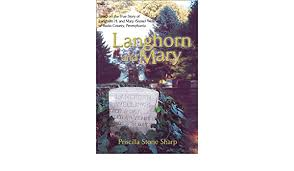 Amazon.com: Langhorn and Mary: Based on the True Story of Langhorn H. and  Mary (Stone) Wellings of Bucks County, Pennsylvania (9780595227709): Sharp,  Priscilla Stone: Books