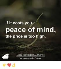 If It Costs You Peace Of Mind The Price Is Too High DAILY Impressive Peace Of Mind Quotes