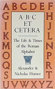 Ancient Roman Alphabet Chart Abc Et Cetera The Life Times Of The Roman Alphabet