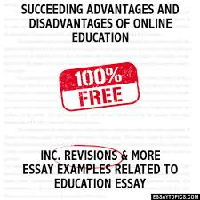 succeeding advantages and disadvantages of online education essay succeeding advantages and disadvantages of online education hide essay types