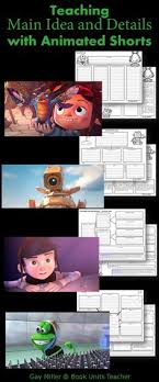 using animated shorts to teach main idea and details book units teacher