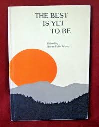Poetry Future The Best is Yet to Be Susan Schutz 1978 Poem PB Growing Old  Age | Growing old, Poems, Poetry