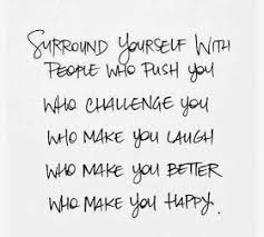 Quotes About Surrounding Yourself With The Right P Best of Inspirational Quotes Surround Yourself With People Who Push You Who