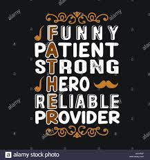 Father Day Quote And Saying Funny Patient Strong Hero Reliable