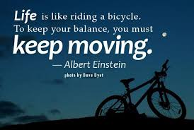 Moving On Quotes Life Is Like Riding A Bicycle To Keep Your Fascinating Quotes For Moving On In Life