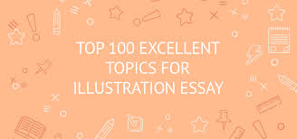 best extended essay topics ideas examples writing tips top 100 excellent topics for illustration essay