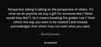 Quotes About Perspective Classy David Livermore Quote Perspective Taking Is Taking On The