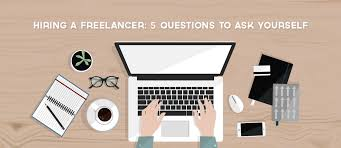design freelancer questions to ask yourself when hiring a freelancer